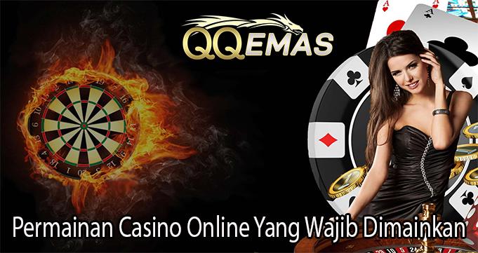 Permainan Casino Online Yang Wajib Dimainkan